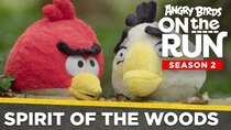 Angry Birds on The Run - Episode 2 - Spirit of the Woods
