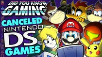 Did You Know Gaming? - Episode 366 - Every Cancelled Nintendo DS Game