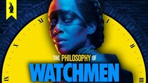 Wisecrack Edition - Episode 15 - Nothing Ever Ends: The Philosophy of Watchmen (HBO)