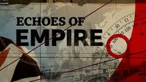 BBC Documentaries - Episode 153 - Echoes of Empire