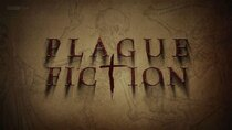 BBC Documentaries - Episode 168 - Plague Fiction