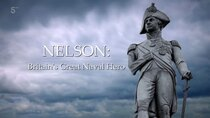 Channel 5 (UK) Documentaries - Episode 85 - Nelson: Britain's Great Sea Lord