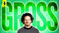 Wisecrack Edition - Episode 54 - Eric Andre: Humanity is Gross