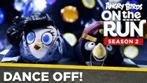 Angry Birds on The Run - Episode 11 - Dance Off!