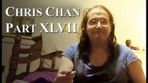 Chris Chan - A Comprehensive History - Episode 47 - Part XLVII