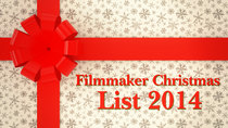 Film Riot - Episode 467 - The 2014 Filmmaker's Christmas List!