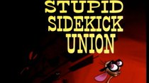 The Ren and Stimpy Show - Episode 2 - Stupid Sidekick Union