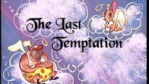 The Ren and Stimpy Show - Episode 19 - The Last Temptation