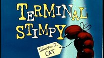 The Ren and Stimpy Show - Episode 17 - Terminal Stimpy