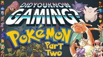 Did You Know Gaming? - Episode 12 - Pokémon (Part 2)