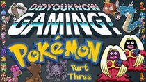 Did You Know Gaming? - Episode 13 - Pokémon (Part 3)