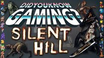 Did You Know Gaming? - Episode 39 - Silent Hill