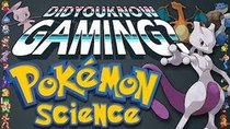Did You Know Gaming? - Episode 45 - Pokémon & Science