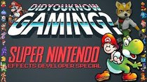 Did You Know Gaming? - Episode 53 - Super Nintendo Effects Dev Special