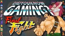 Did You Know Gaming? - Episode 63 - Final Fight
