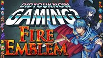 Did You Know Gaming? - Episode 74 - Fire Emblem