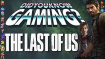 Did You Know Gaming? - Episode 82 - The Last of Us