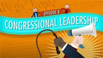 Crash Course U.S. Government and Politics - Episode 8 - Congressional Leadership