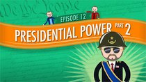 Crash Course U.S. Government and Politics - Episode 12 - Presidential Powers 2