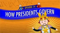 Crash Course U.S. Government and Politics - Episode 14 - How Presidents Govern
