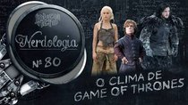 Nerdologia - Episode 80 - THE WEATHER FROM GAME OF THRONES