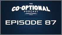 The Co-Optional Podcast - Episode 87 - The Co-Optional Podcast Ep. 87