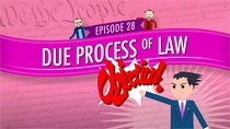 Crash Course U.S. Government and Politics - Episode 28 - Due Process of Law