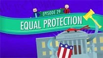 Crash Course U.S. Government and Politics - Episode 29 - Equal Protection