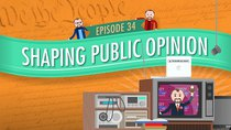 Crash Course U.S. Government and Politics - Episode 34 - Shaping Public Opinion