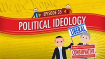 Crash Course U.S. Government and Politics - Episode 35 - Political Ideology