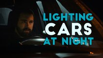 Film Riot - Episode 577 - Lighting Cars At Night