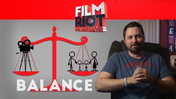 Film Riot - S01E580 - Mondays: Balancing Your Career and Family & Pulling Off An Effect