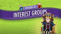 Crash Course U.S. Government and Politics - Episode 42 - Interest Groups