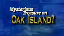 Encounters with the Unexplained - Episode 11 - Mysterious Treasure on Oak Island