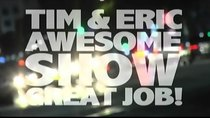 Tim and Eric Awesome Show, Great Job! - Episode 1 - Comedy