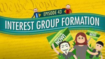 Crash Course U.S. Government and Politics - Episode 43 - Interest Group Formation