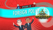 Crash Course U.S. Government and Politics - Episode 50 - Foreign Policy