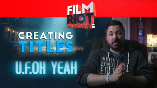 Film Riot - S01E609 - Mondays: Choosing Titles For Your Films & 2D Vs. 3D