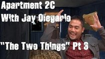 Apartment 2C - Episode 6 - The Two Things - Part 3