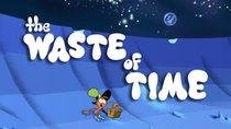 Wander Over Yonder - Episode 31 - The Waste of Time