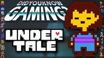 Did You Know Gaming? - Episode 162 - Undertale (Part 2)