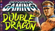 Did You Know Gaming? - Episode 166 - Double Dragon