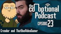 The Co-Optional Podcast - Episode 23 - The Co-Optional Podcast Ep. 23 ft. WoWCrendor and ThatOneVideoGamer...