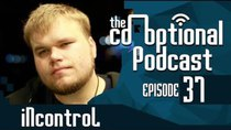 The Co-Optional Podcast - Episode 37 - The Co-Optional Podcast Ep. 37 ft. iNcontroL