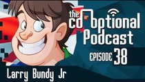 The Co-Optional Podcast - Episode 38 - The Co-Optional Podcast Ep. 38 ft. Larry Bundy Jr.