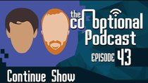 The Co-Optional Podcast - Episode 43 - The Co-Optional Podcast Ep. 43 ft. ContinueShow
