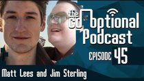 The Co-Optional Podcast - Episode 45 - The Co-Optional Podcast Ep. 45 ft. Jim Sterling and Matt Lees