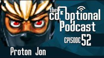 The Co-Optional Podcast - Episode 52 - The Co-Optional Podcast Ep. 52 ft. ProtonJon