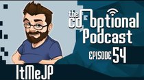 The Co-Optional Podcast - Episode 54 - The Co-Optional Podcast Ep. 54 ft. ItMeJP