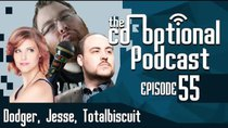 The Co-Optional Podcast - Episode 55 - The Co-Optional Podcast Ep. 55 ft. Dodger, Jesse, and Totalbiscuit